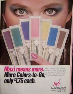 MaxFactor eyeshadow.  I remember this ad