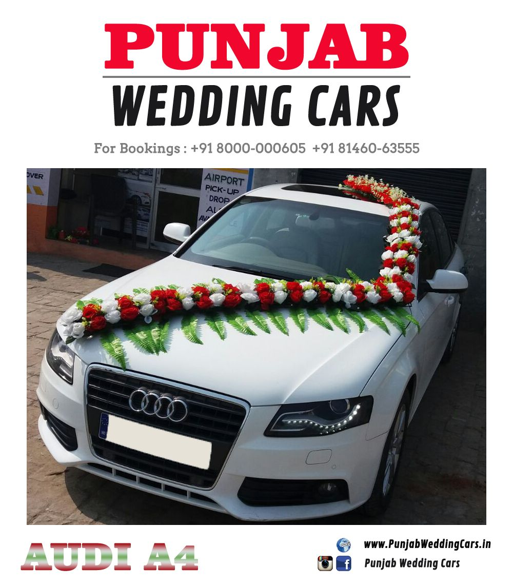 Wedding Cars Decorated S Flowers Audi Available In Chandigarh Jalandhar Ludhiana Amritsar Barnala Bathin Wedding Car Luxury Car Rental Luxury Car Hire