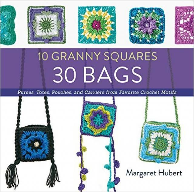 Crochet Lover's Ultimate Buying Guide to 2016 Craft Books: 10 Granny Squares, 30 Bags