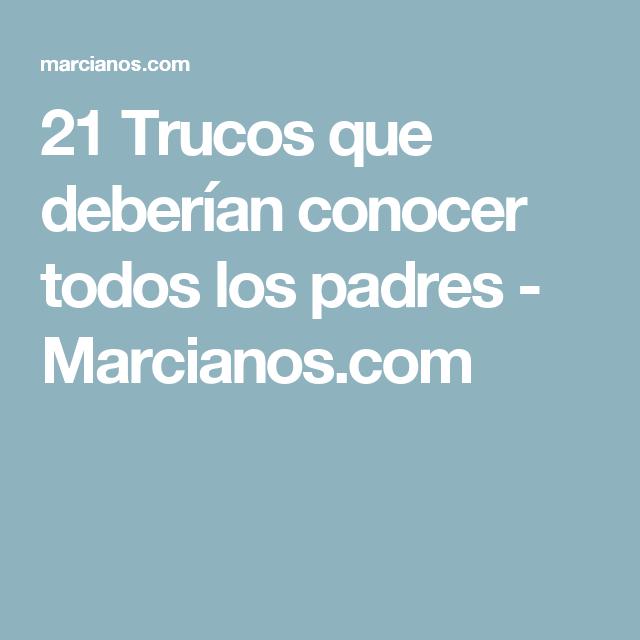 21 Trucos que deberían conocer todos los padres - Marcianos.com