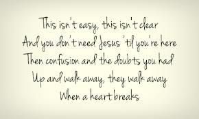When A Heart Breaks Ben Rector Inspirational Words Quotable Quotes Song Quotes
