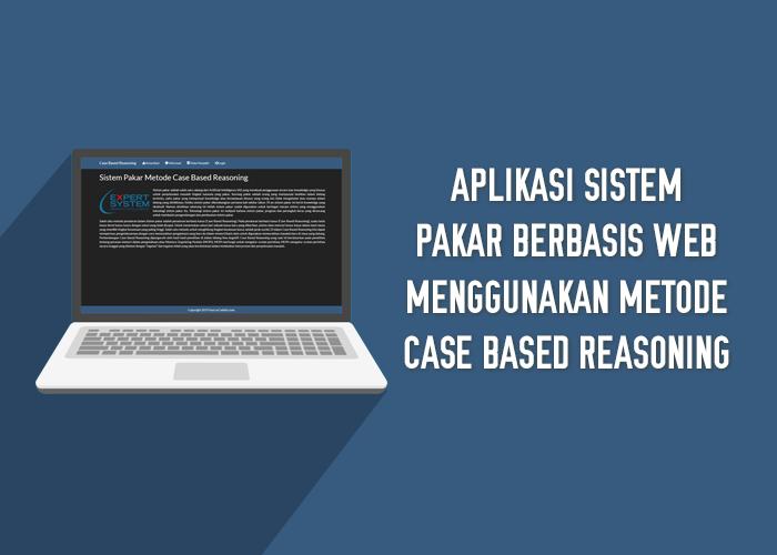 Aplikasi Sistem Pakar Berbasis Web Menggunakan Metode Case Based Reasoning Cbr Sistem Pakar Case Aplikasi