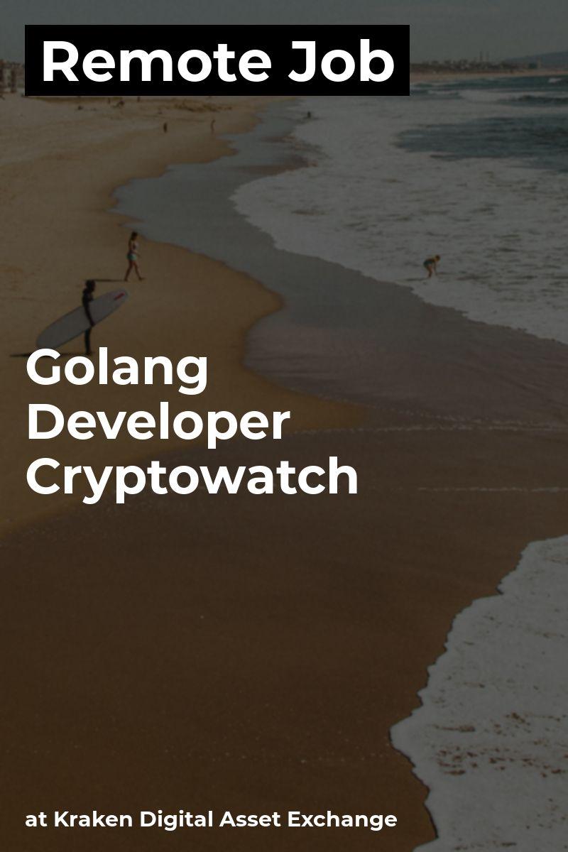 Remote Golang Developer - Cryptowatch at Kraken Digital Asset