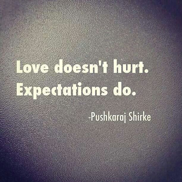 Not love but expectations. ..
