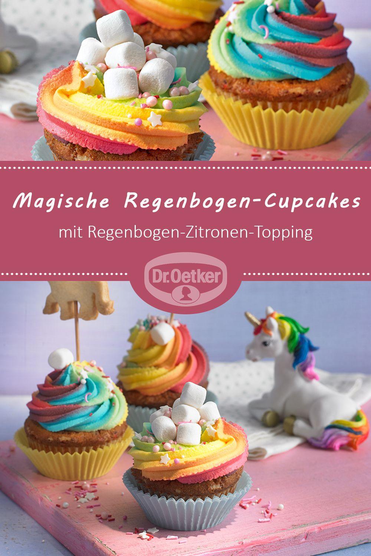 Magische Regenbogen Cupcakes Rezept Leckere Cupcakes Cupcakes Cupcake Topping