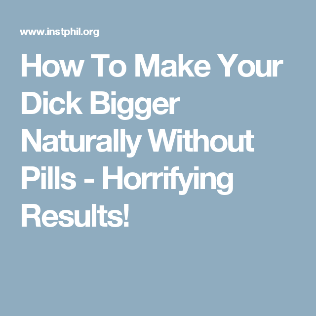 how to get a big dick without taking pills big booty girl suck dick