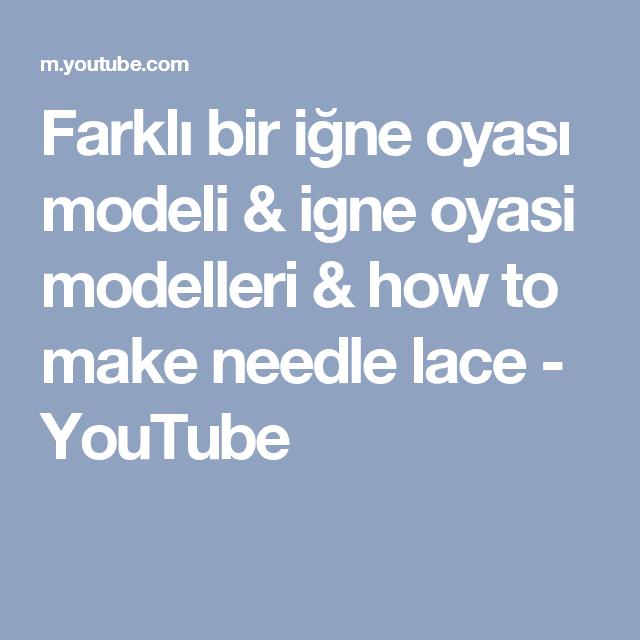 Farklı bir iğne oyası modeli &  igne oyasi modelleri & how to make needle lace - YouTube