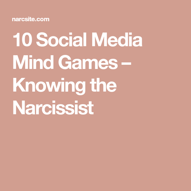 10 Social Media Mind Games – Knowing the Narcissist | Reminders