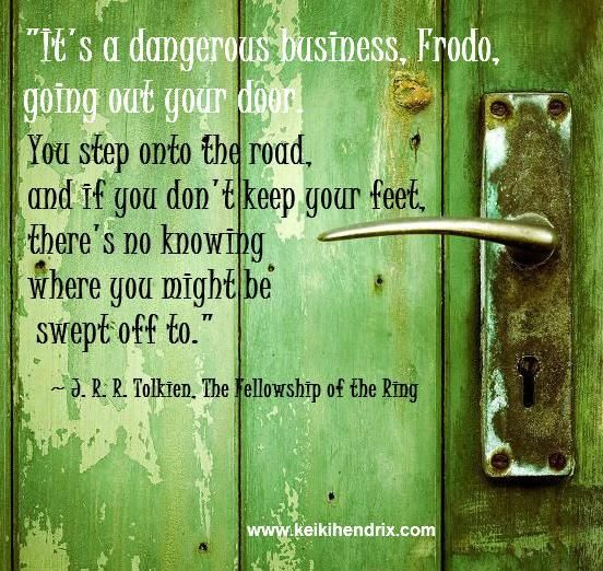 stepping out your front door | ... dangerous business going out ...