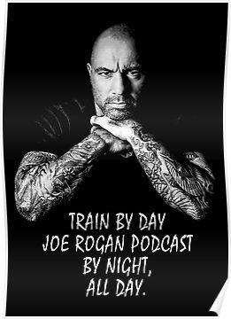 joe rogan train by day poster joe