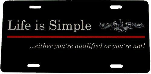 Life Is Simple Either You Re Qualified