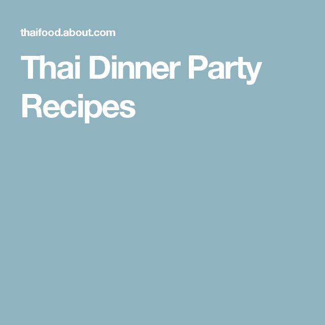 How to cook up an easy thai dinner party dinners dinner party how to cook up an easy thai dinner party forumfinder Images