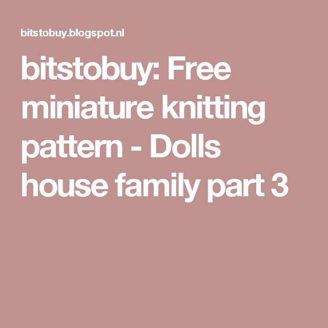 Bitstobuy Free Miniature Knitting Pattern Dolls House Family Part