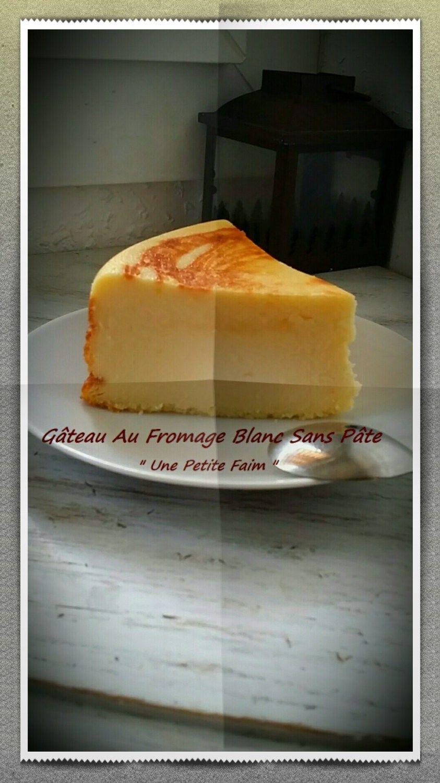Gâteau Au Fromage Blanc Sans Pâte | Gâteau fromage blanc ...