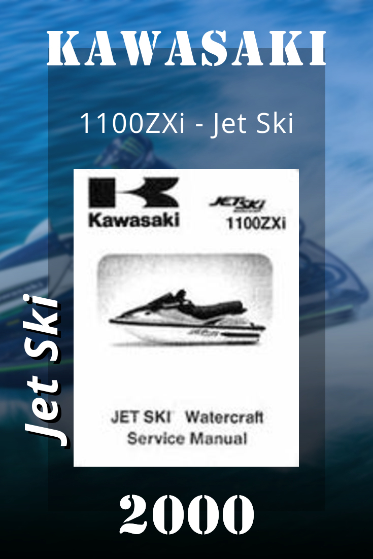 2000 Kawasaki 1100zxi Jet Ski Factory Service Manual Jet Ski Jet Ski Kawasaki Kawasaki
