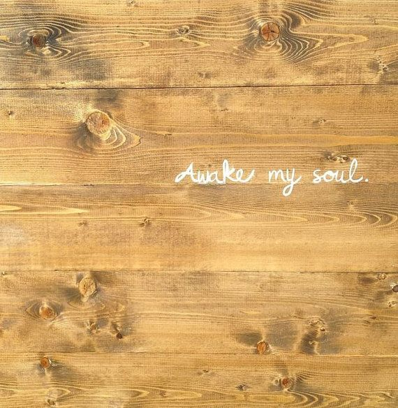 Awake My Soul- beautiful rustic stained wood pallet. ready to hang ...