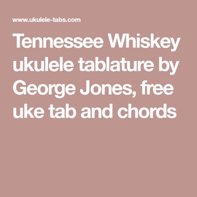 Tennessee Whiskey Ukulele Tablature By George Jones Free Uke Tab