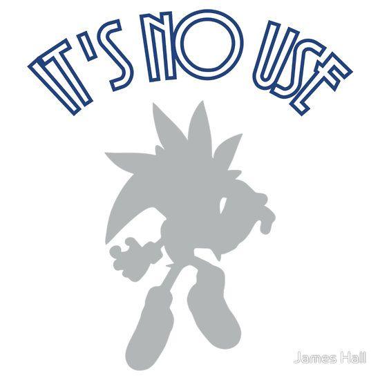 It's No Use