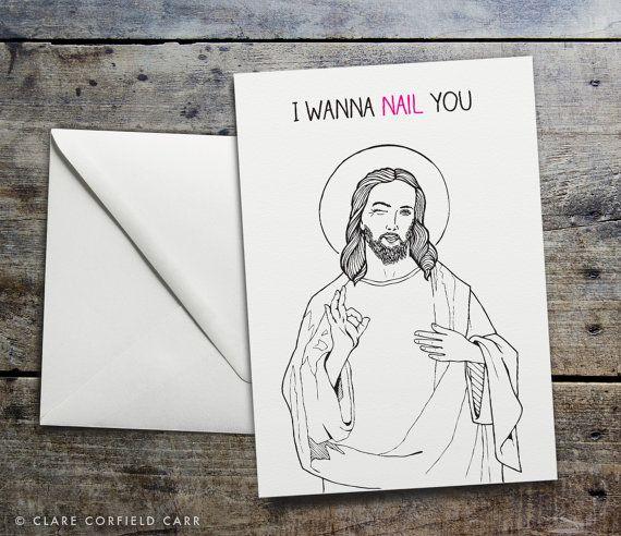 Funny Jesus Valentines Card I Wanna Nail By Clarecorfieldcarr