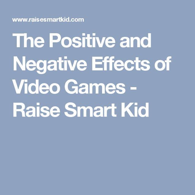 the positive and negative effects of video games