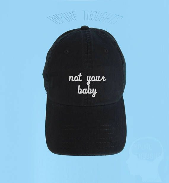 NOT YOUR BABY Dad Hat Embroidered Baseball Cap Low Profile