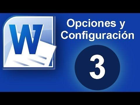 Tutorial Word (Cap. 3) Opciones y Configuración de Word - YouTube