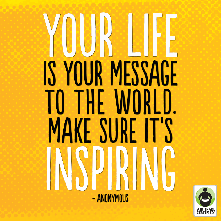 Message Quotes About Life Prepossessing Are You Spreading A Positive Message With Your Life Fairtrade