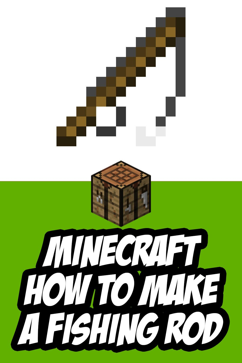 How To Make A Fishing Rod In Minecraft Minecraft Fish Fishing Rod