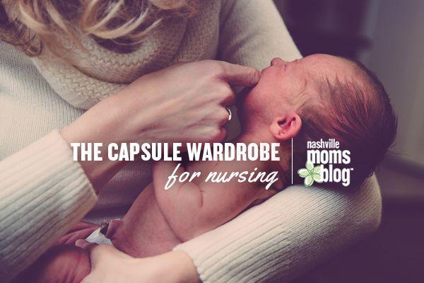 The Capsule Wardrobe for Nursing Mamas
