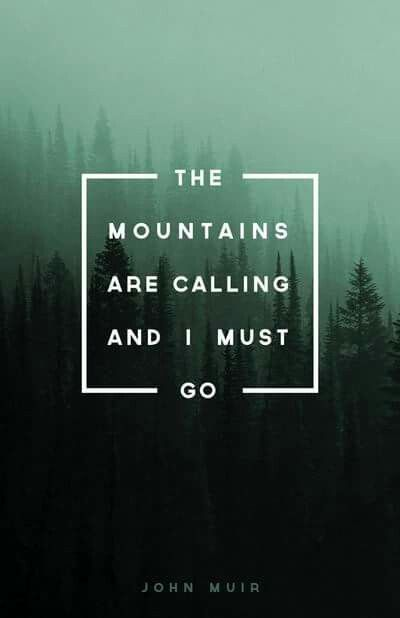 Mountain Calling The Mountains Are Calling Call Art Quotes To