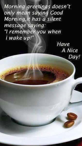 Good Morning Coffee Good Morning Good Morning Greeting Good