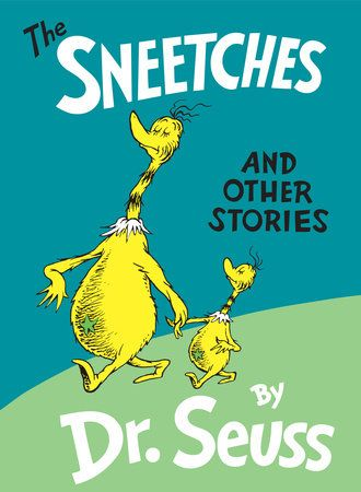 The Sneetches and Other Stories by Dr. Seuss: 9780394800899 | PenguinRandomHouse.com: Books