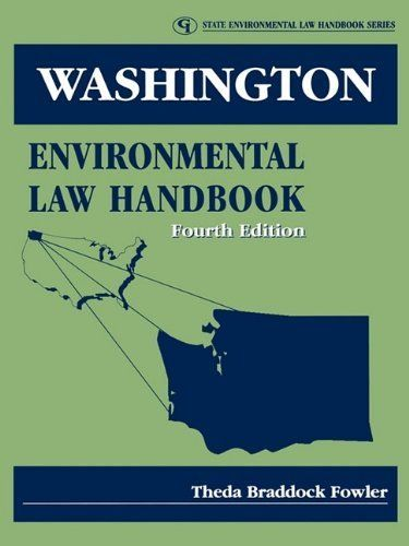 Washington Environmental Law Handbook (State Environmental Law Handbooks) by Theda Braddock Fowler. $127.00. Publication: November 3, 2005. Author: Theda Braddock Fowler. Publisher: Government Institutes; Fourth Edition edition (November 3, 2005). Edition - Fourth Edition
