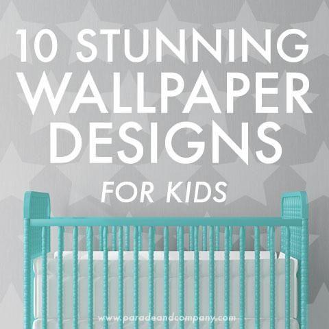 Wallpaper Designs For Kids | 10 Stunning Wallpaper Designs For Kids Design Room Wallpaper And Room