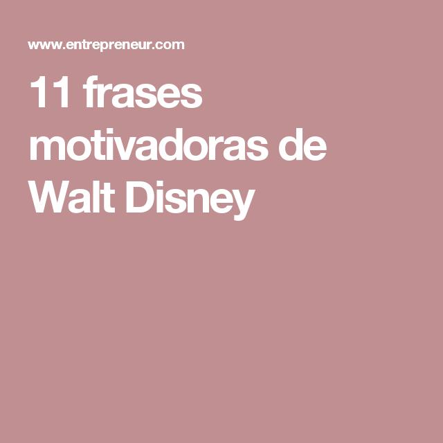 11 Frases Motivadoras De Walt Disney Disney Frases
