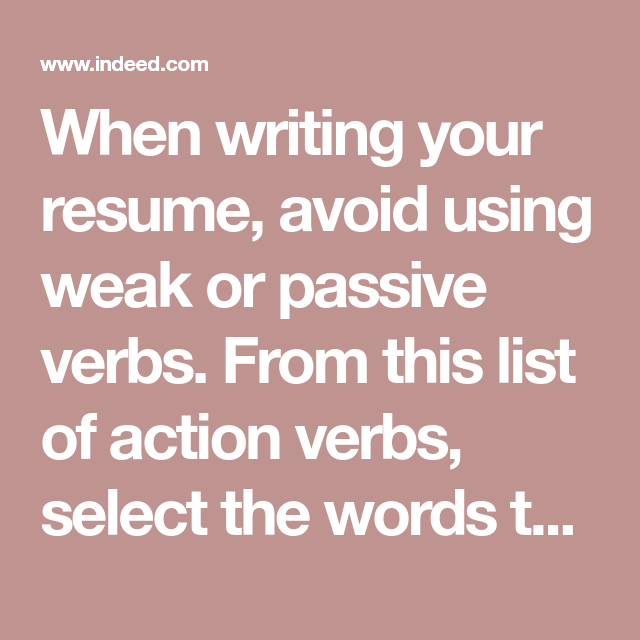 Action Words To Use In A Resume Mesmerizing When Writing Your Resume Avoid Using Weak Or Passive Verbsfrom .
