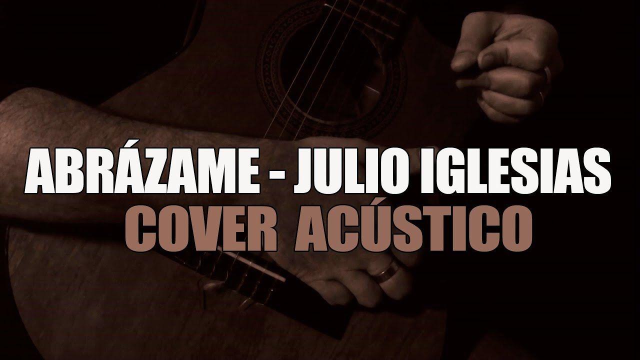 Abrazame Julio Iglesias Alejandro Fernandez Cover Acustico