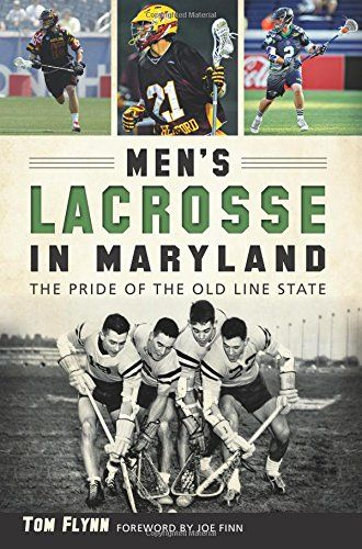Download Men S Lacrosse In Maryland Sports Ebook Free By Tom Flynn In Pdf Epub Mobi Mens Lacrosse Lacrosse Maryland