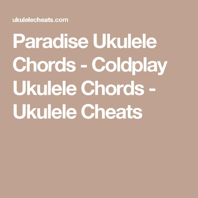 Paradise Ukulele Chords Coldplay Ukulele Chords Ukulele Cheats