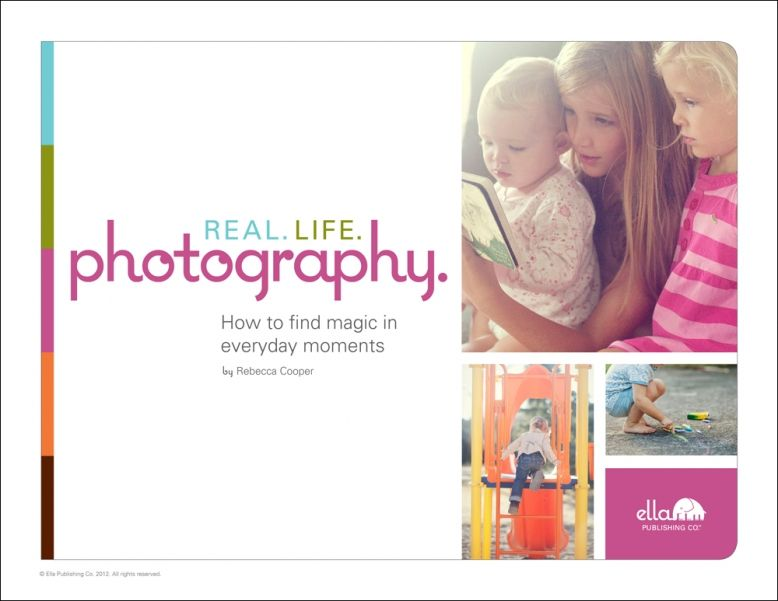 Real.Life.Photography. tips for photographing kids cover (by Rebecca Cooper)