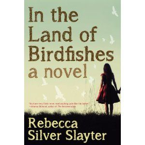 In The Land Of Birdfishes: Amazon.ca: Rebecca Silver Slayter: Books