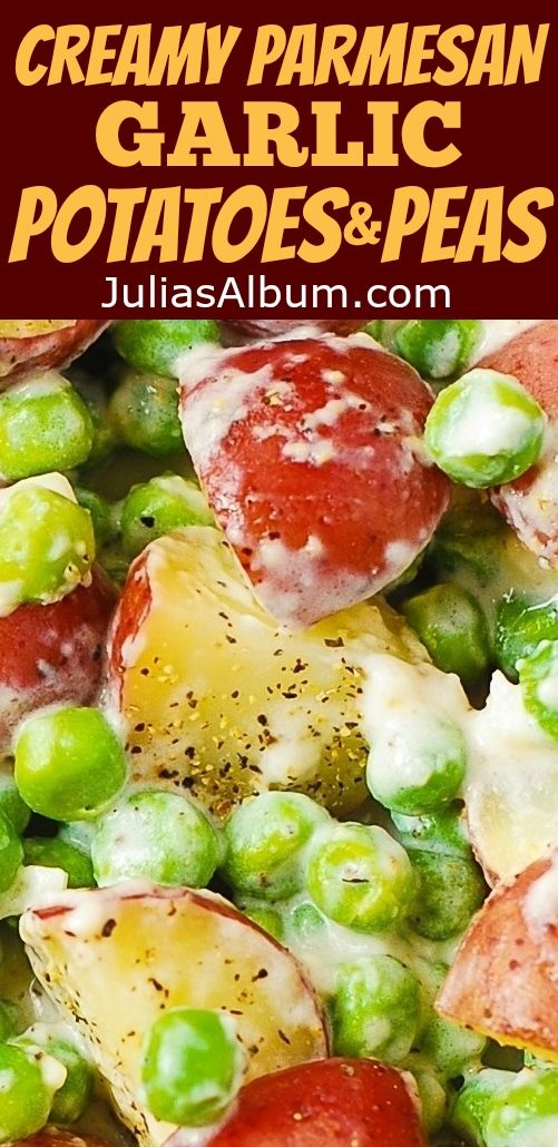 creamy parmesan garlic potatoes and peas perfect as a thanksgiving christmas side dish recipe - Christmas Side Dishes Pinterest