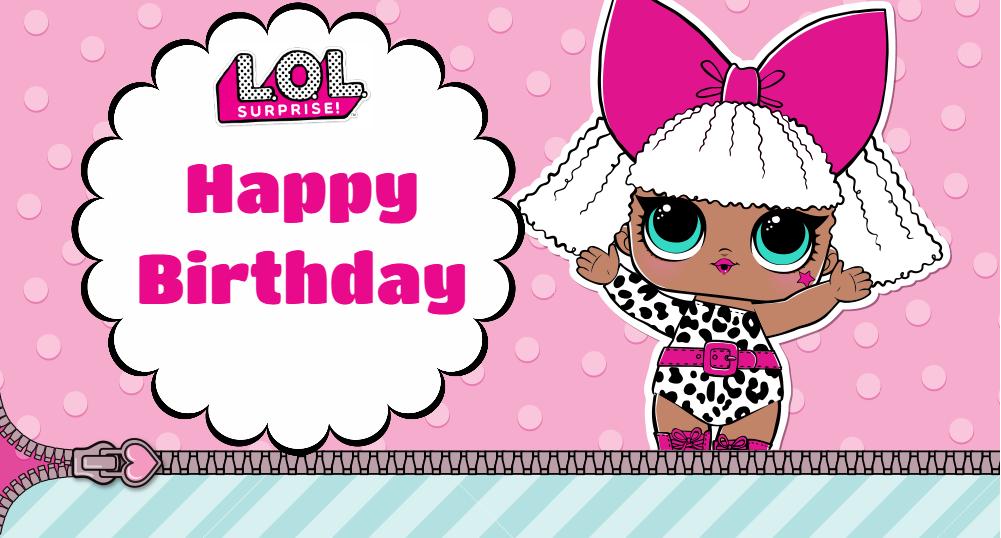 Cartoni Animati Lol Surprise Happy Birthday To Print Stampa Le Cartoline E Biglietti Di Biglietti Di Buon Compleanno Buon Compleanno Immagini Di Compleanno