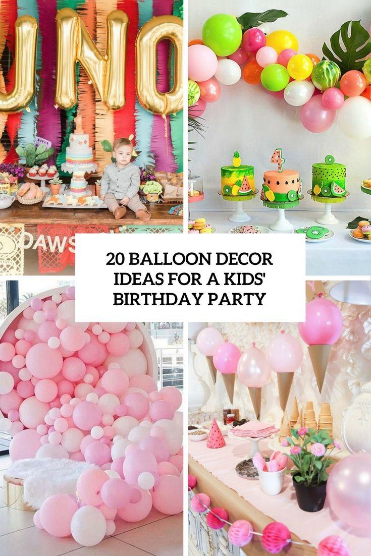 Balloon Decor Ideas For A Kids Birthday Party Cover Birthday Party Set Kids Birthday Party Decoration Birthday Balloon Decorations