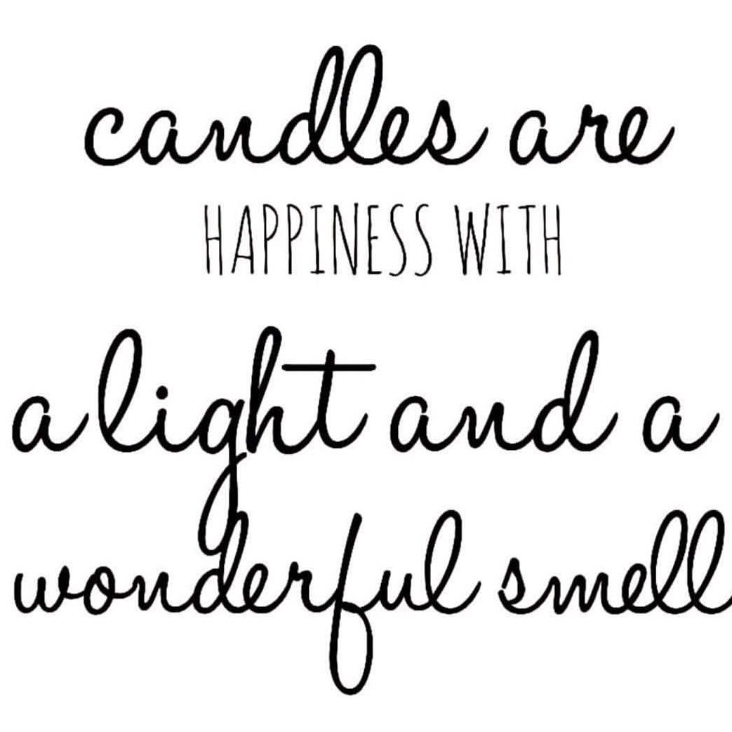 Candles Are Happiness 1133 Candles Home Fragrance Scented Candles Soy Candles Candle Quotes Funny Candle Quotes Candle Light Quotes