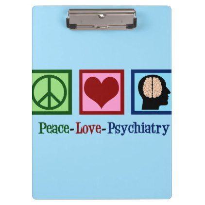Psychiatrist Peace Love Psychiatry Clipboard | Zazzle com
