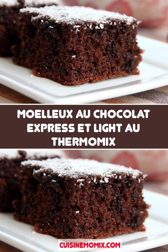 Moelleux Au Chocolat Express Et Light Avec Thermomix Gateau Chocolat Rapide Gateau Chocolat Leger Moelleux Au Chocolat