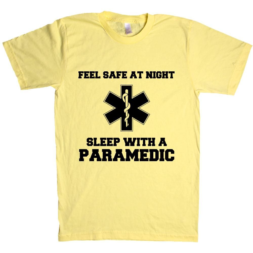 Feel Safe At Night Sleep With A Paramedic Unisex T Shirt