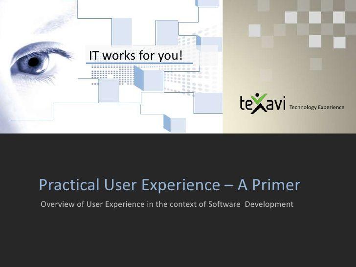 User Experience In Software Development Texavi Pardhas By Texavi Innovative Solutions Via Slideshare Software Development User Experience Development