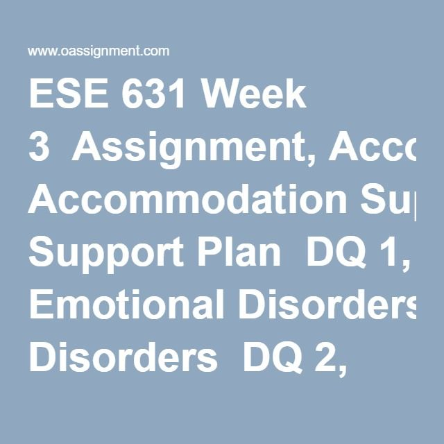 Ese  Week  Assignment Accommodation Support Plan Dq